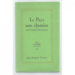 GIRAUDOUX JEAN-PIERRE : Le Pays sans chemin. Edition originale.