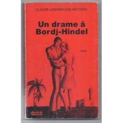 Labarraque-Reyssac Claude  : Un drame à Bordj-Hindel. Envoi de l'auteur.
