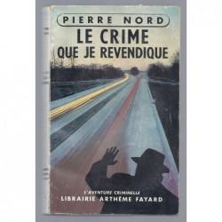 Pierre Nord : Le crime que je revendique