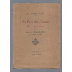 Henry Bordeaux : La Vallée d'Aix. Au Pays des Amours de Lamartine.