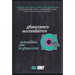 R. ETIENNE : Glaucomes secondaires. Actualités sur le glaucome