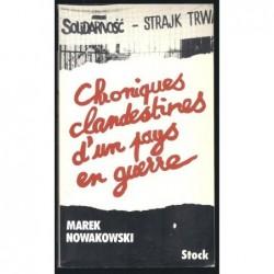 MAREK NOWAKOWSKI : Chroniques clandestines d'un pays en guerre.