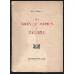 DAUDET Léon : Les Noces du Dauphin à Palerme. Edition originale