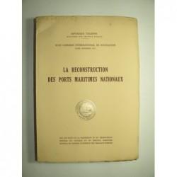 SERVICE MARITIME CENTRAL DU CONSEIL SUPERIEUR DES TRAVAUX PUBLICS : La reconstruction des ports maritimes nationaux.