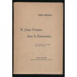 Jean Fillion : Si j'étais fermier dans le Soissonnais...
