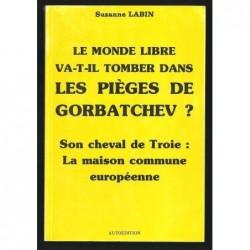 SUZANNE LABIN : Le monde libre va-t-il tomber dans le piège de GORBATCHEV ?