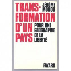 Jérôme MONOD : Transformation d'un pays. Pour une géographie de la Liberté.