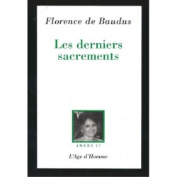 Florence de BAUDUS : Les Derniers Sacrements. Envoi de l'auteur.