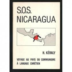 H. KERALY : S.O.S NICARAGUA.  Voyage au pays du communisme à langage chrétien.