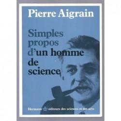 Pierre Aigrain : Simples propos d'un homme de science.