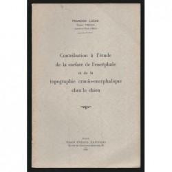 LUCAS F. : Contribution à l'étude de la surface de l'encéphale et de la topographie cranio-encéphalique chez le chien.
