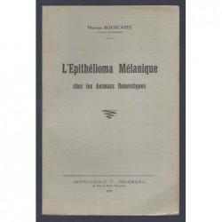 Florent BOUSCATEL  : L'Epithélioma Mélanique chez les animaux domestiques.