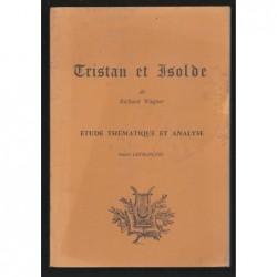 Lefrançois A. : Tristan et Isolde de Richard Wagner. Etude thématique et analyse