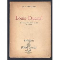Paul SENTENAC : Louis Ducatel. Envoi de l'auteur.