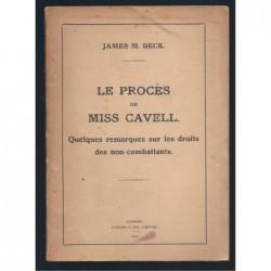 James M. Beck. : Le Procès de Miss Cavell.  Quelques remarques sur les droits des non-combattants.