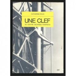 Catherine Roux : Une clef du centre Georges Pompidou.