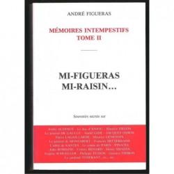 André Figueras : Mémoires intempestifs (tome II). Mi-figueras