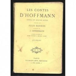 Jules Barbier. Michel Carré : Les Contes d'Hofmann. Opéra en quatre actes.