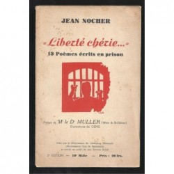 Jean Nocher : Liberté chérie...13 poèmes écrits en prison.