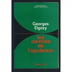 Georges Elgozy : Les Damnés de l'opulence.