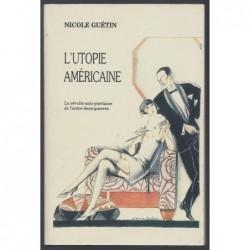 Nicole Guétin : L'utopie américaine. La révolte anti-puritaine de l'entre-deux-guerres. Envoi de l'auteur.