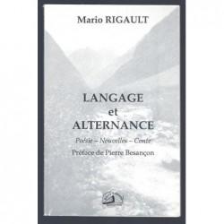 Mario Rigault : Langage et alternance. Poésie - Nouvelles - Conte