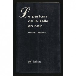 Michel Mesnil : Le Parfum de la salle en noir.