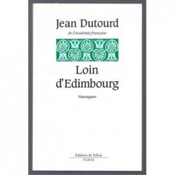 Dutourd Jean : Loin D'Edimbourg. Harangues