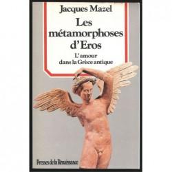 Jacques Mazel  : Les Métamorphoses d'Eros. L'Amour dans la Grèce antique.