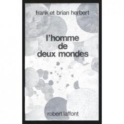 Frank Herbert .  Brian Herbert  : L'Homme de deux mondes