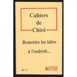 Collectif : Cahiers de Chiré. Remettre les idées à l'endroit...