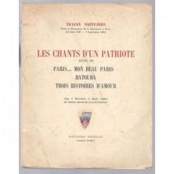 Trajan Saint-Inès : Les Chants d'un patriote. Paris..mon beau Paris. Batouba. Trois histoires d'amour. Envoi