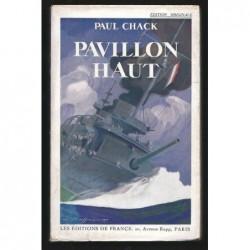 Paul Chack : Pavillon haut. Edition originale signée par l'auteur.