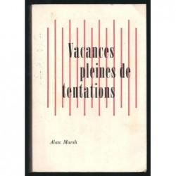 Alan Marsh : Vacances pleines de tentations.