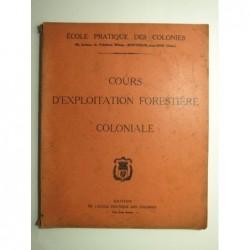 Ecole pratique des Colonies : Cours d'exploitation forestière coloniale