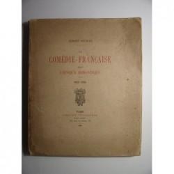 Albert Soubies : La comédie française depuis l'époque romantique. 1825-1894