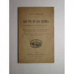 Paul Verlaine : Les uns et les autres. Comédie en un acte et en un vers.