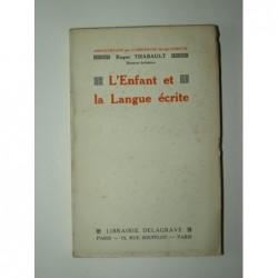 Roger Thabault : L'enfant et la langue écrite.