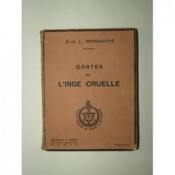 Elie L. Menasché : Contes de l'Inde cruelle. Envoi de l'auteur.