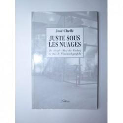 José Chellé : Juste sous les nuages. Le Nord-Pas-de-Calais vu par le cinématographe.