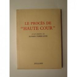 """Alfred Fabre-Luce : Le Procès de """"Haute Cour""""."""
