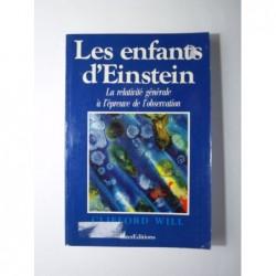 CLIFFORD Will : Les enfants d'Einstein. La relativité générale à l'épreuve de l'observation.