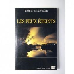 DENOYELLE Robert : Les Feux éteints.