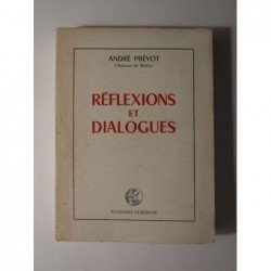 PRÉVOT André : Réflexions et dialogues.