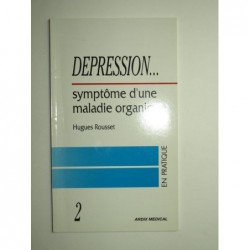 ROUSSET Hugues : Dépression et...Symptôme d'une maladie organique.