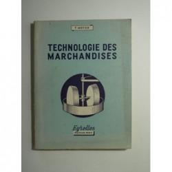 MEYER Fernand : Technologie des marchandises à l'usage des élèves des collèges techniques ...