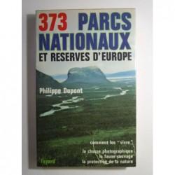 """DUPONT Philippe : 373 parcs nationaux et réserves d'Europe. Comment les """"vivre""""."""