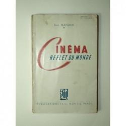 MANDION René : Cinéma reflet du monde. Tableau d'un art nouveau.