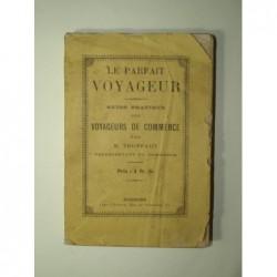 TRUFFAUT. E. : Le parfait voyageur. Guide pratique des voyageurs de commerce. Edition originale.