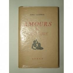 LUDWIG Émile : Amours de l'homme.